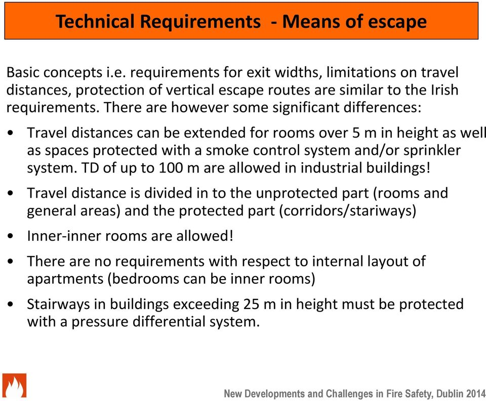 TD of up to 100 m are allowed in industrial buildings!