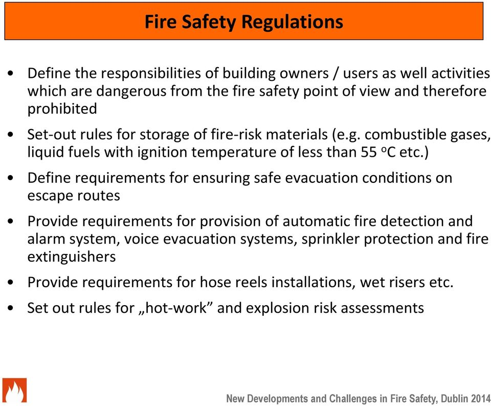 ) Define requirements for ensuring safe evacuation conditions on escape routes Provide requirements for provision of automatic fire detection and alarm system, voice