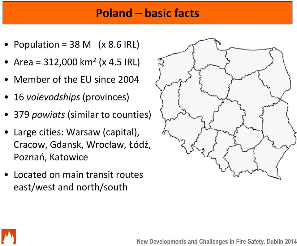 (similar to counties) Large cities: Warsaw (capital), Cracow, Gdansk,