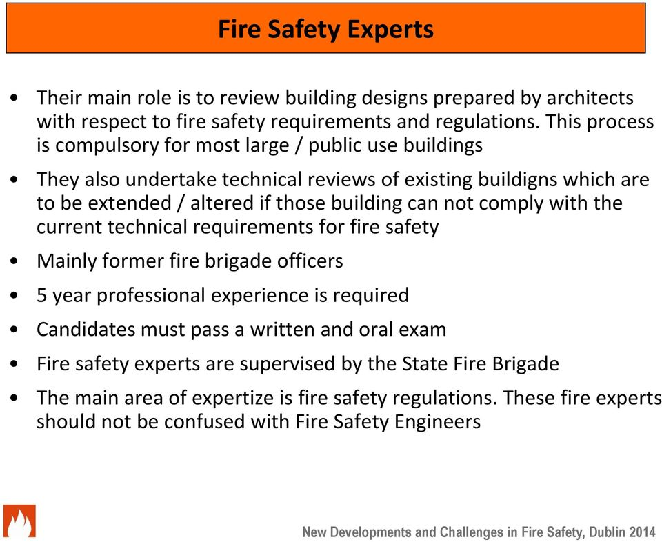 building can not comply with the current technical requirements for fire safety Mainly former fire brigade officers 5 year professional experience is required Candidates must