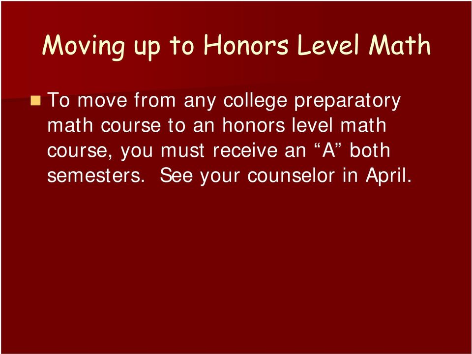 honors level math course, you must receive