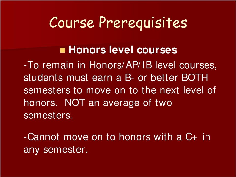 BOTH semesters to move on to the next level of honors.