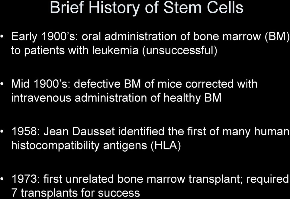 administration of healthy BM 1958: Jean Dausset identified the first of many human