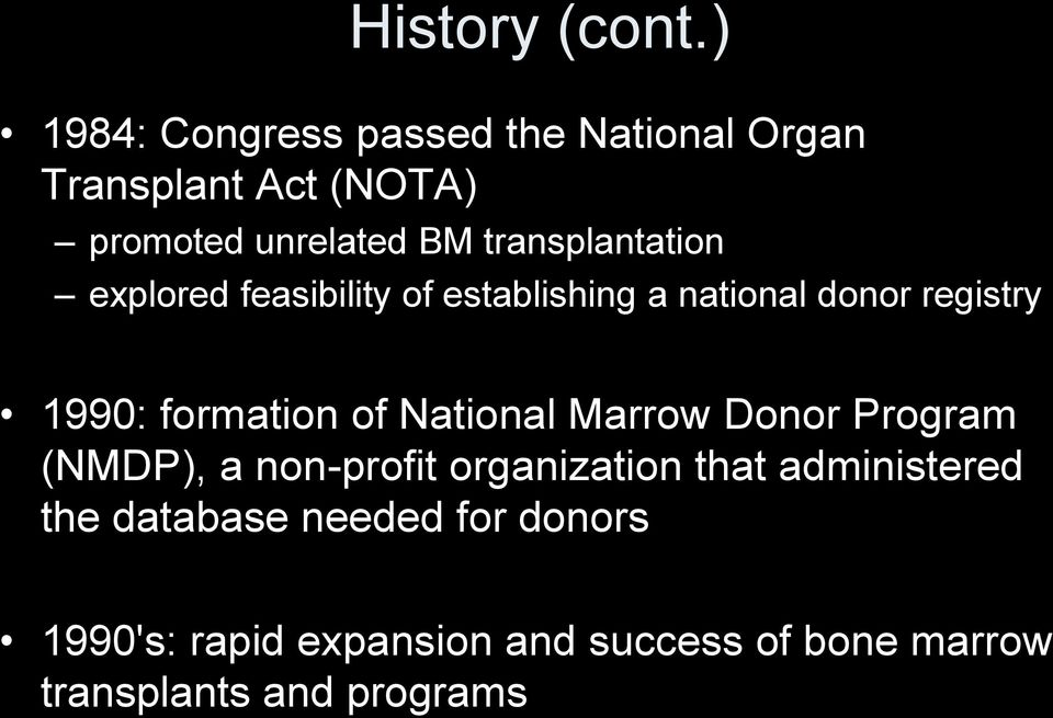 transplantation explored feasibility of establishing a national donor registry 1990: formation