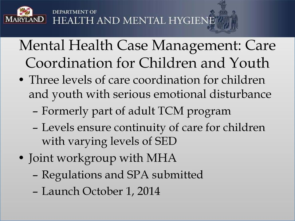 part of adult TCM program Levels ensure continuity of care for children with varying