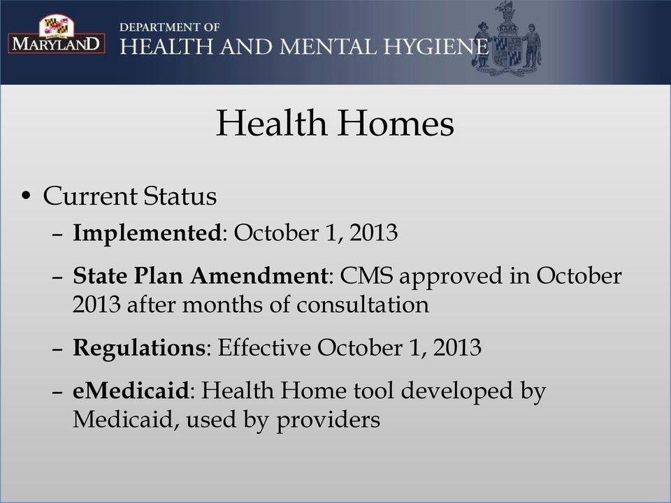 months of consultation Regulations: Effective October 1,