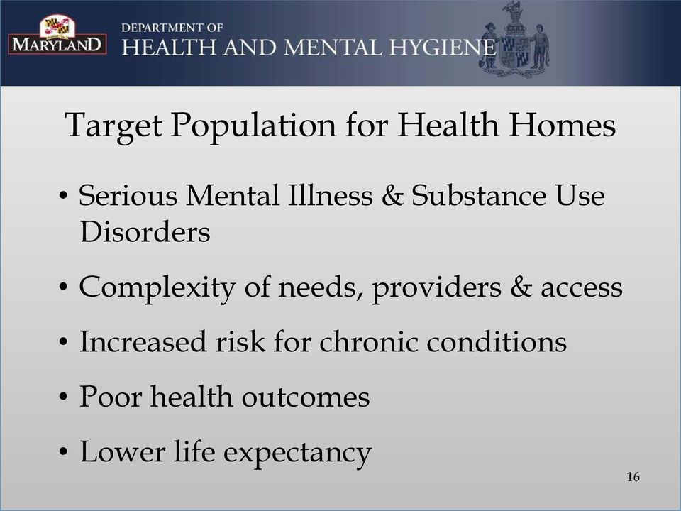 needs, providers & access Increased risk for