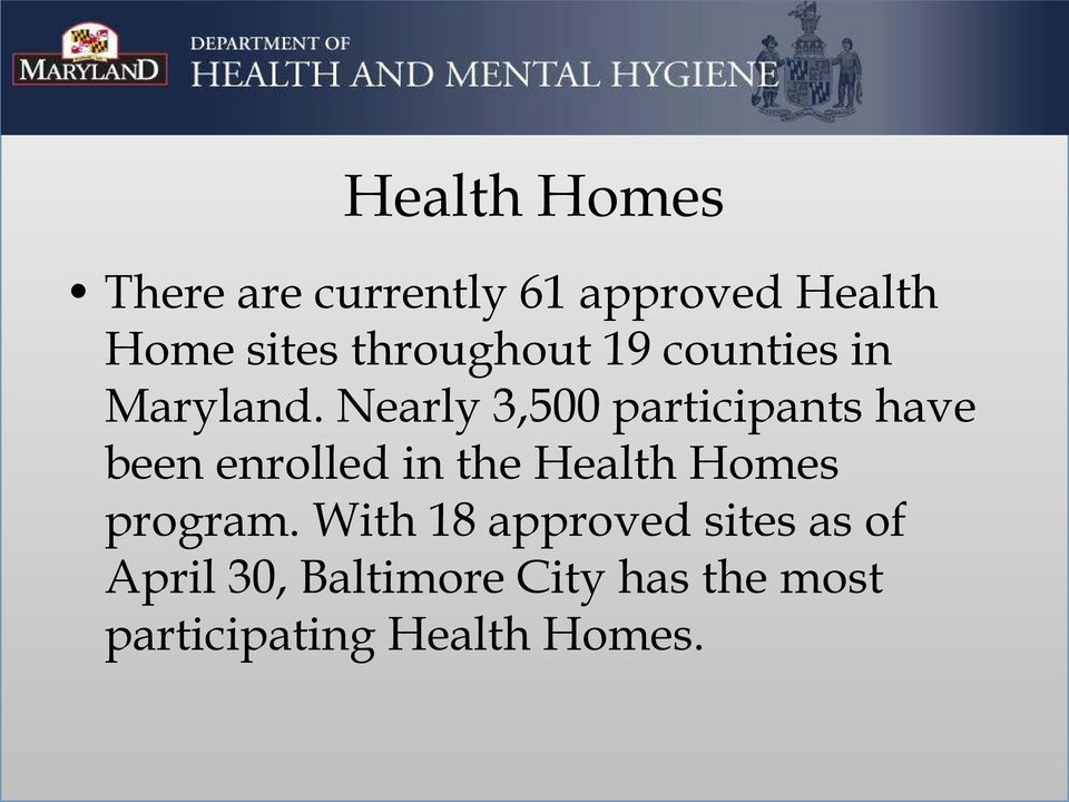 Nearly 3,500 participants have been enrolled in the Health Homes