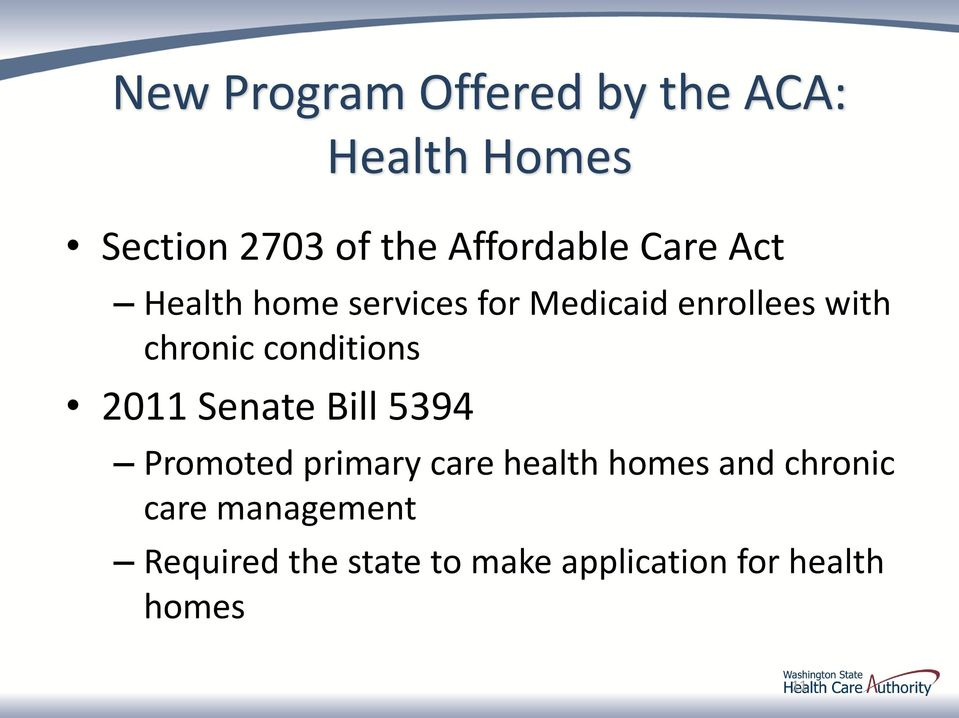 chronic conditions 2011 Senate Bill 5394 Promoted primary care health