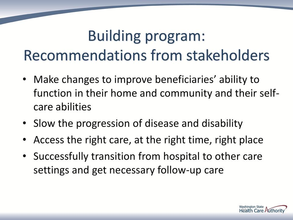 progression of disease and disability Access the right care, at the right time, right