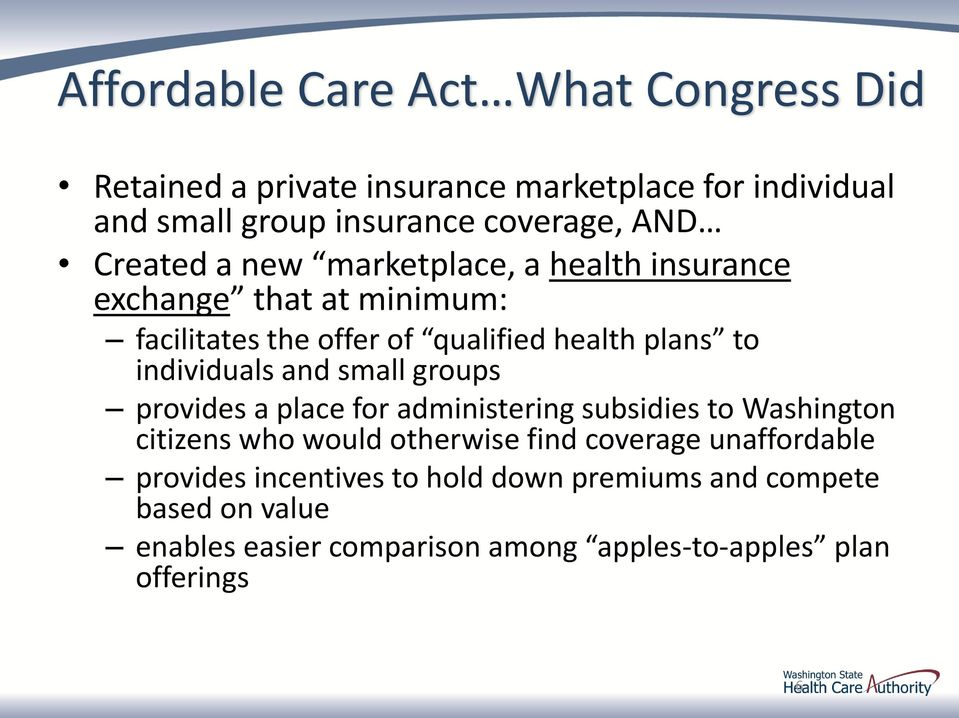 individuals and small groups provides a place for administering subsidies to Washington citizens who would otherwise find coverage