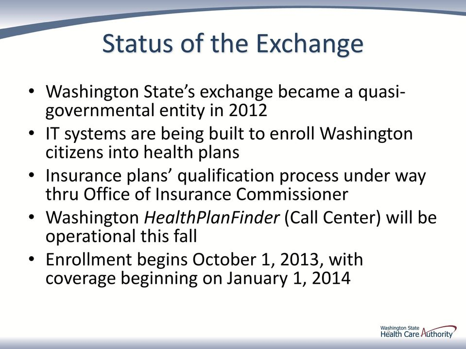 process under way thru Office of Insurance Commissioner Washington HealthPlanFinder (Call Center)