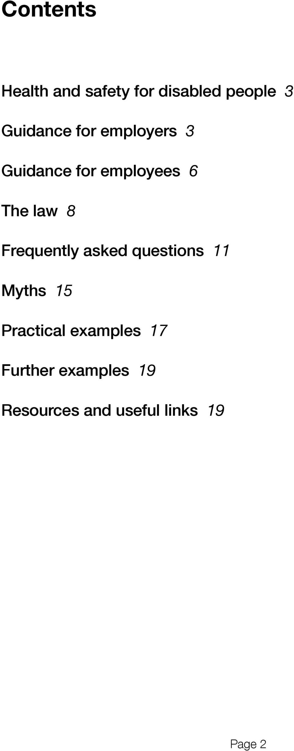 law 8 Frequently asked questions 11 Myths 15 Practical