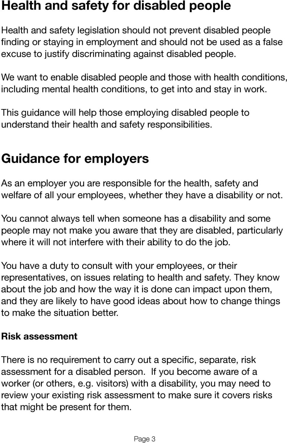 This guidance will help those employing disabled people to understand their health and safety responsibilities.