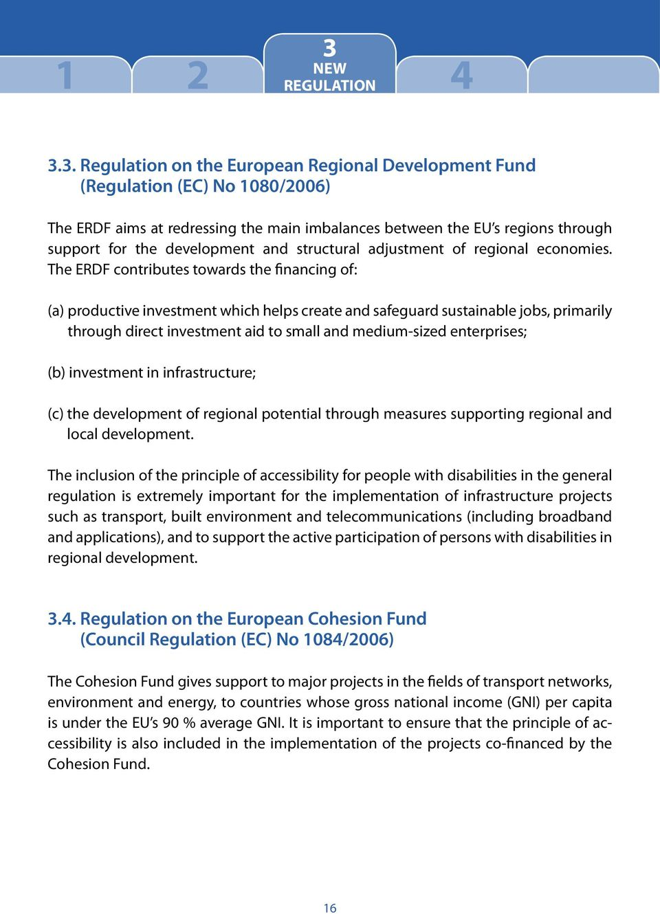The ERDF contributes towards the financing of: (a) productive investment which helps create and safeguard sustainable jobs, primarily through direct investment aid to small and medium-sized