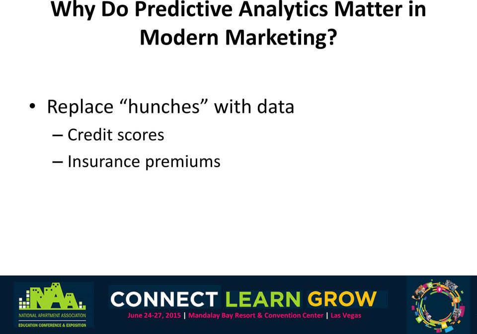 Replace hunches with data
