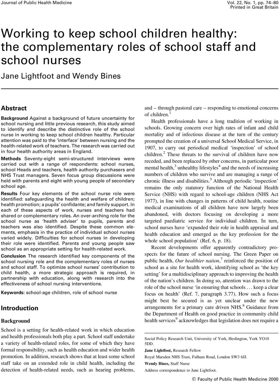 background of future uncertainty for school nursing and little previous research, this study aimed to identify and describe the distinctive role of the school nurse in working to keep school children