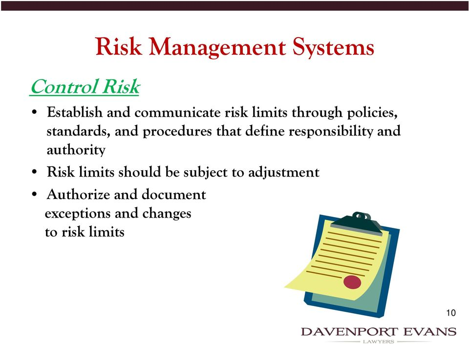 define responsibility and authority Risk limits should be subject