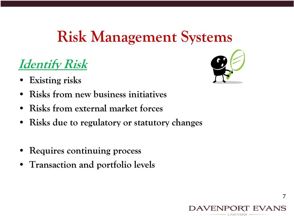 market forces Risks due to regulatory or statutory