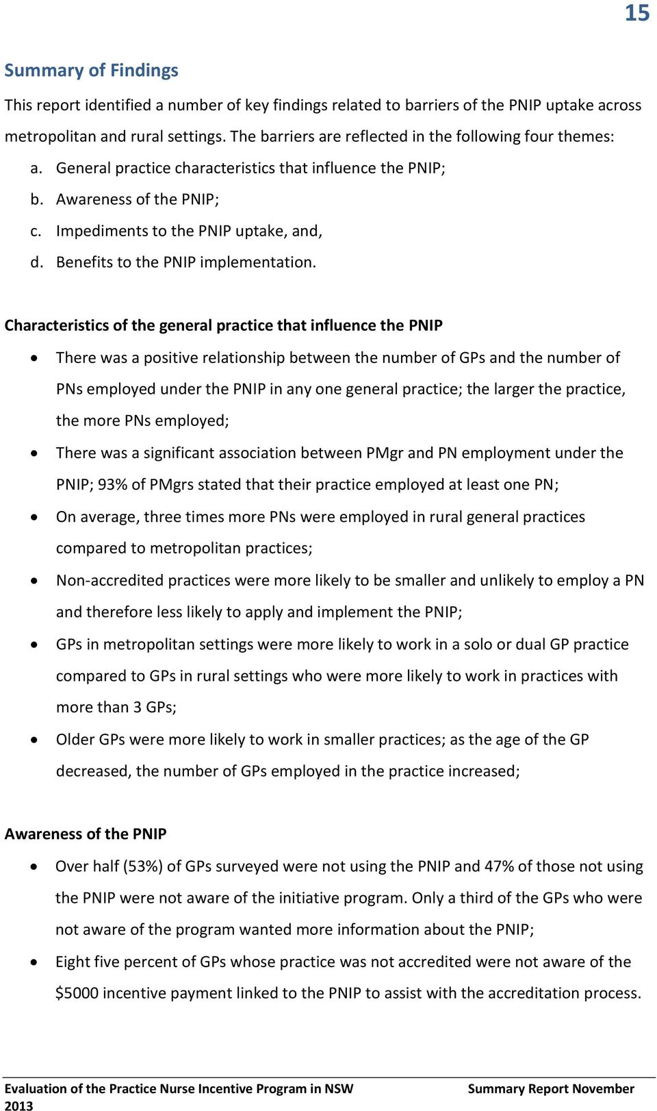 Benefits to the PNIP implementation.