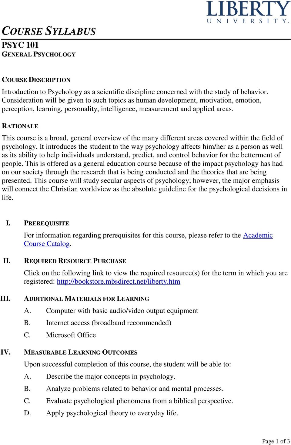 RATIONALE This course is a broad, general overview of the many different areas covered within the field of psychology.