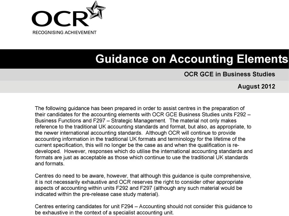 The material not only makes reference to the traditional UK accounting standards and format, but also, as appropriate, to the newer international accounting standards.