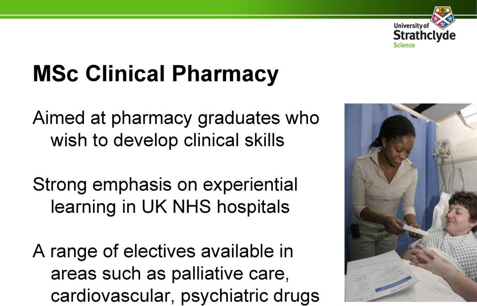 learning in UK NHS hospitals A range of electives available