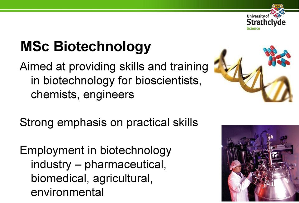 emphasis on practical skills Employment in biotechnology