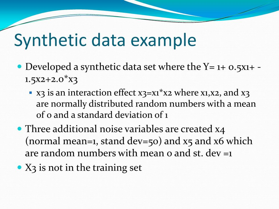 with a mean 0f 0 and a standard deviation of 1 Three additional noise variables are created x4 (normal