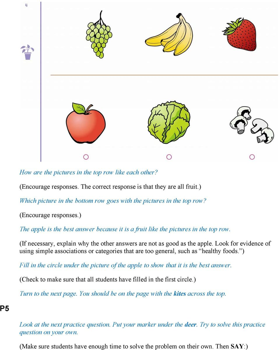 Look for evidence of using simple associations or categories that are too general, such as healthy foods. ) Fill in the circle under the picture of the apple to show that it is the best answer.