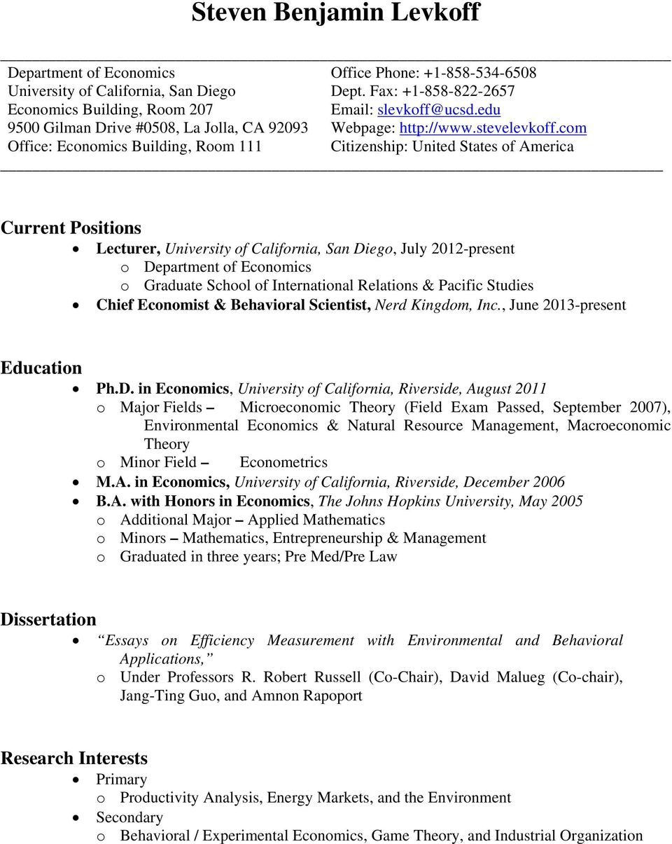 com Office: Economics Building, Room 111 Citizenship: United States of America Current Positions Lecturer, University of California, San Diego, July 2012-present o Department of Economics o Graduate