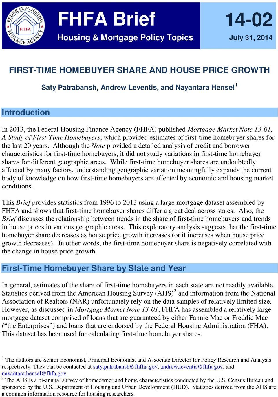 Although the Note provided a detailed analysis of credit and borrower characteristics for first-time homebuyers, it did not study variations in first-time homebuyer shares for different geographic