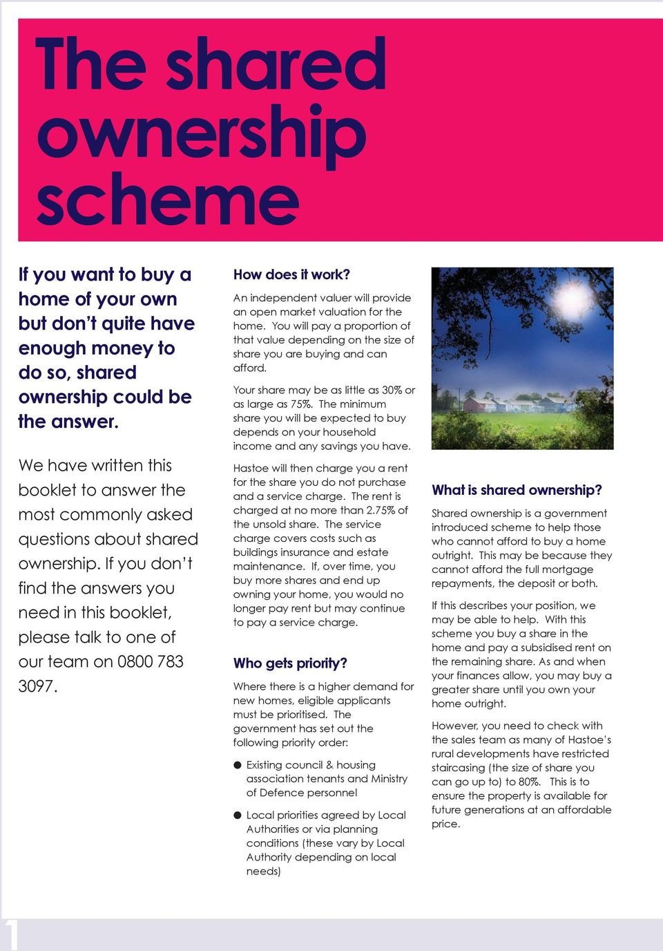If you don t find the answers you need in this booklet, please talk to one of our team on 0800 783 3097. How does it work? An independent valuer will provide an open market valuation for the home.