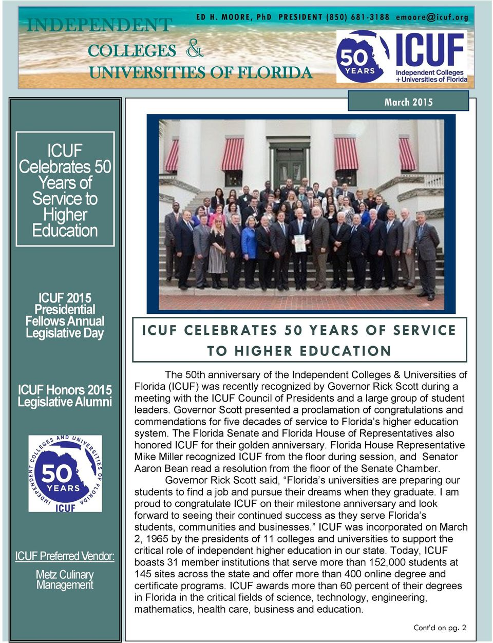 Preferred Vendor: Metz Culinary Management ICUF CELEBRATES 50 YEARS OF SERVICE TO HIGHER EDUCATION The 50th anniversary of the Independent Colleges & Universities of Florida (ICUF) was recently