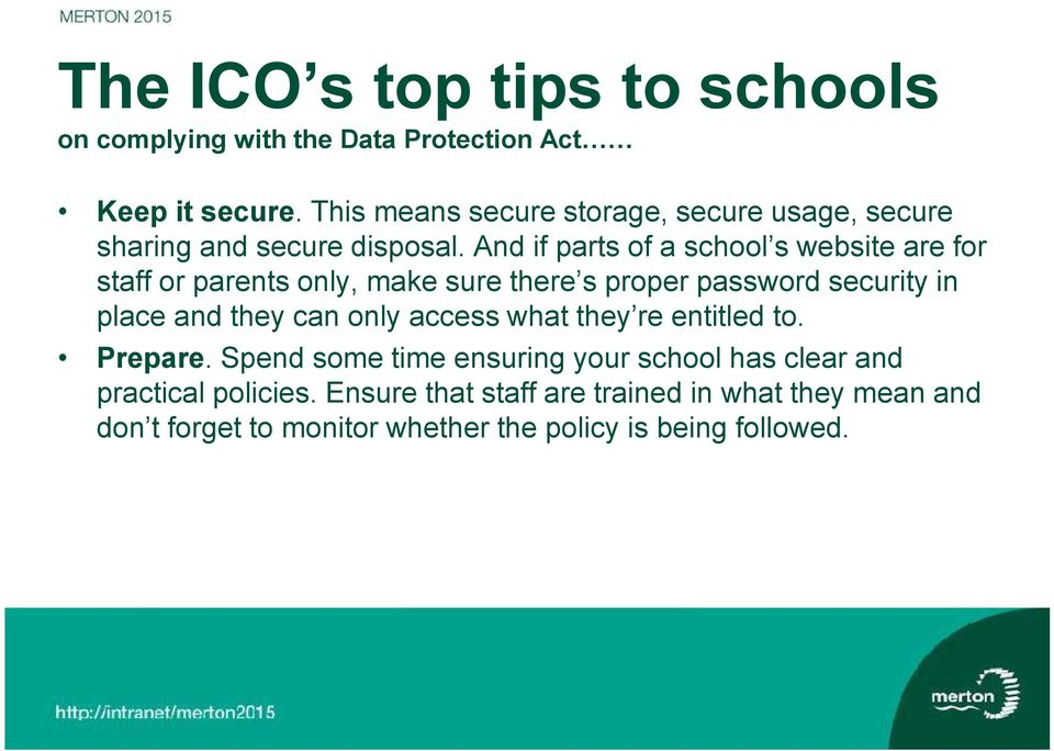 And if parts of a school s website are for staff or parents only, make sure there s proper password security in place and they can