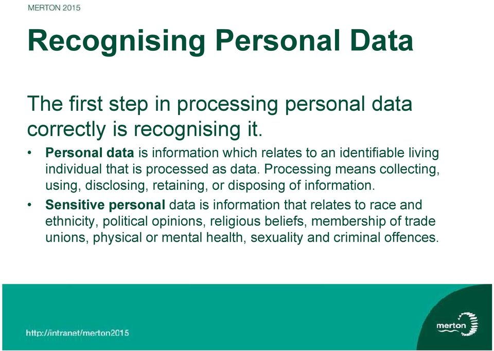 Processing means collecting, using, disclosing, retaining, or disposing of information.
