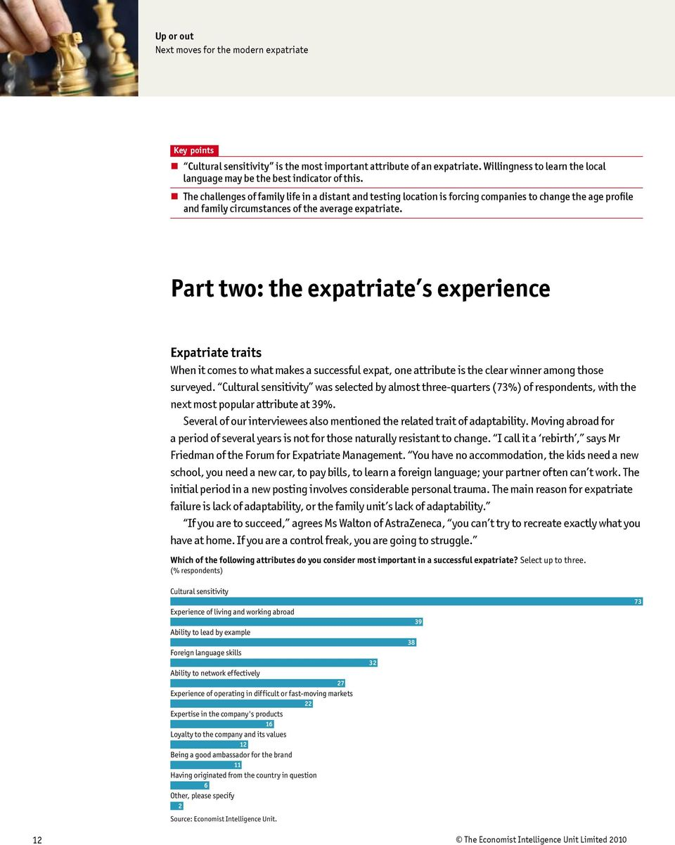 Part two: the expatriate s experience Expatriate traits When it comes to what makes a successful expat, one attribute is the clear winner among those surveyed.