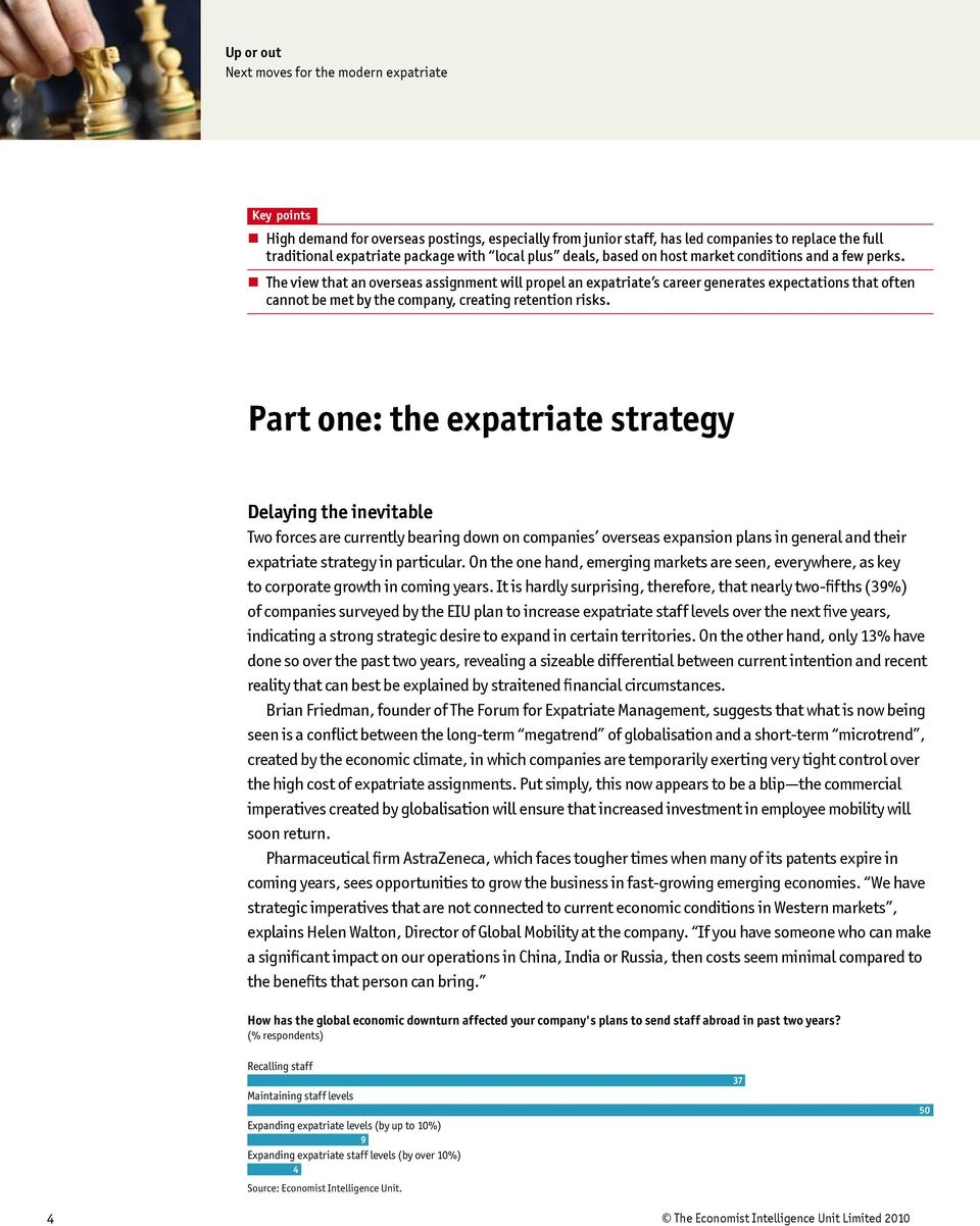 Part one: the expatriate strategy Delaying the inevitable Two forces are currently bearing down on companies overseas expansion plans in general and their expatriate strategy in particular.