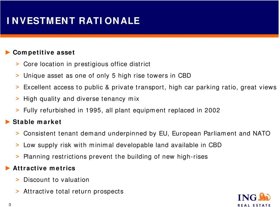 equipment replaced in 2002 Stable market > Consistent tenant demand underpinned by EU, European Parliament and NATO > Low supply risk with minimal