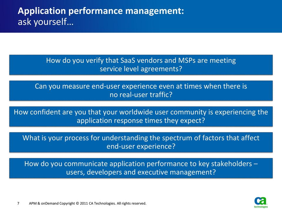 How confident are you that your worldwide user community is experiencing the application response times they expect?