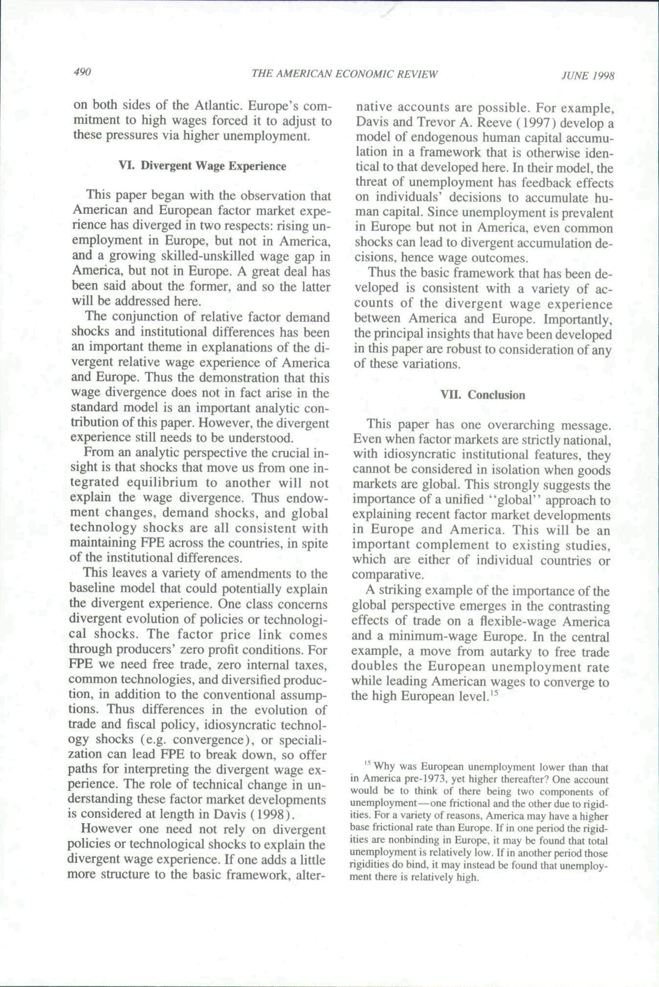 490 THE AMERICAN ECONOMIC REVIEW JUNE 1998 on both sides of the Atlantic. Europe's commitment to high wages forced it to adjust to these pressures via higher unemployment. VI.