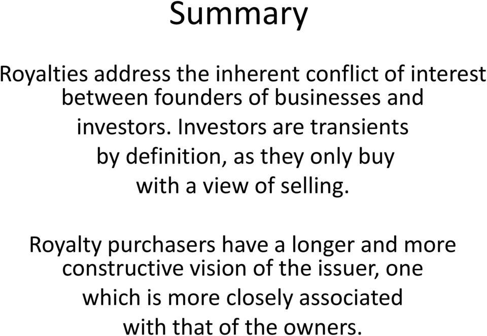 Investors are transients by definition, as they only buy with a view of selling.