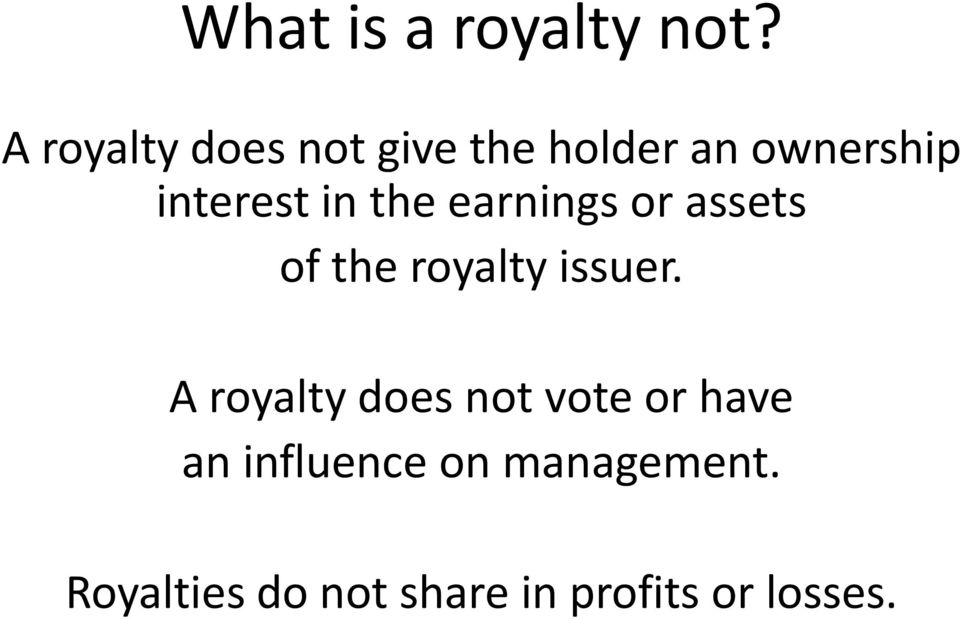 in the earnings or assets of the royalty issuer.