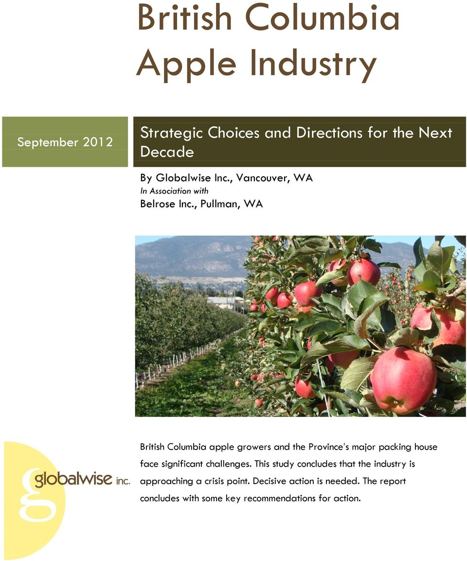 , Pullman, WA British Columbia apple growers and the Province s major packing house face significant