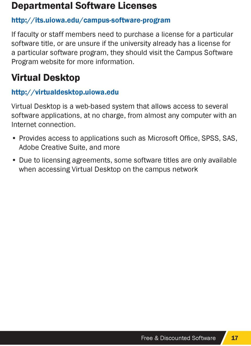 program, they should visit the Campus Software Program website for more information. Virtual Desktop http://virtualdesktop.uiowa.