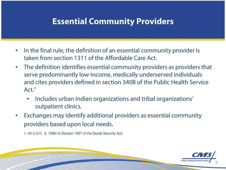 providers defined in section 340B of the Public Health Service Act. 1 Includes urban Indian organizations and tribal organizations outpatient clinics.