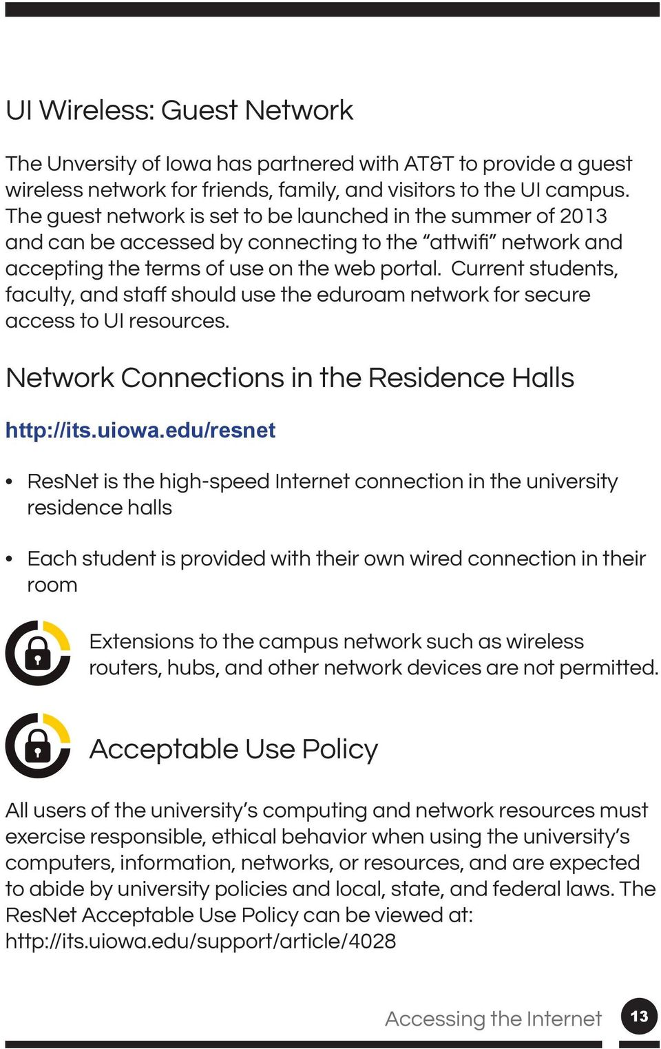 Network Connections in the Residence Halls http://its.uiowa.