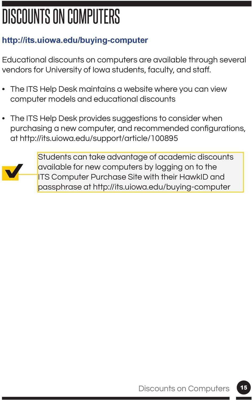 a website where you can view computer models and educational discounts The ITS Help Desk provides suggestions to