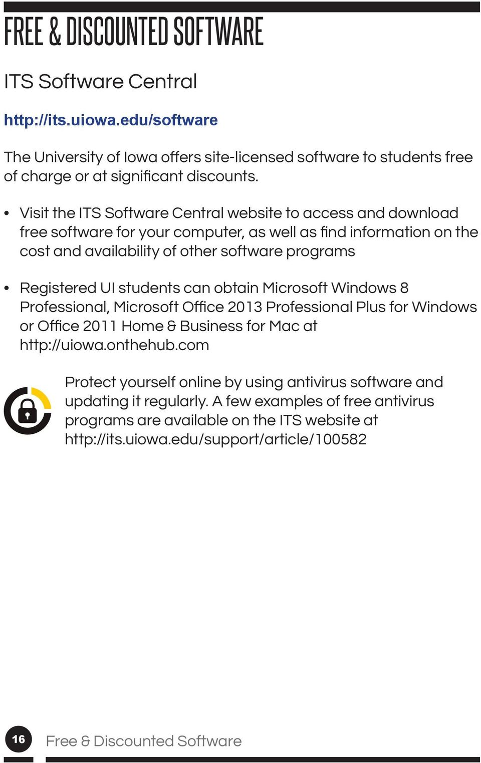 software programs Registered UI students can obtain Microsoft Windows 8 Protect yourself online by using