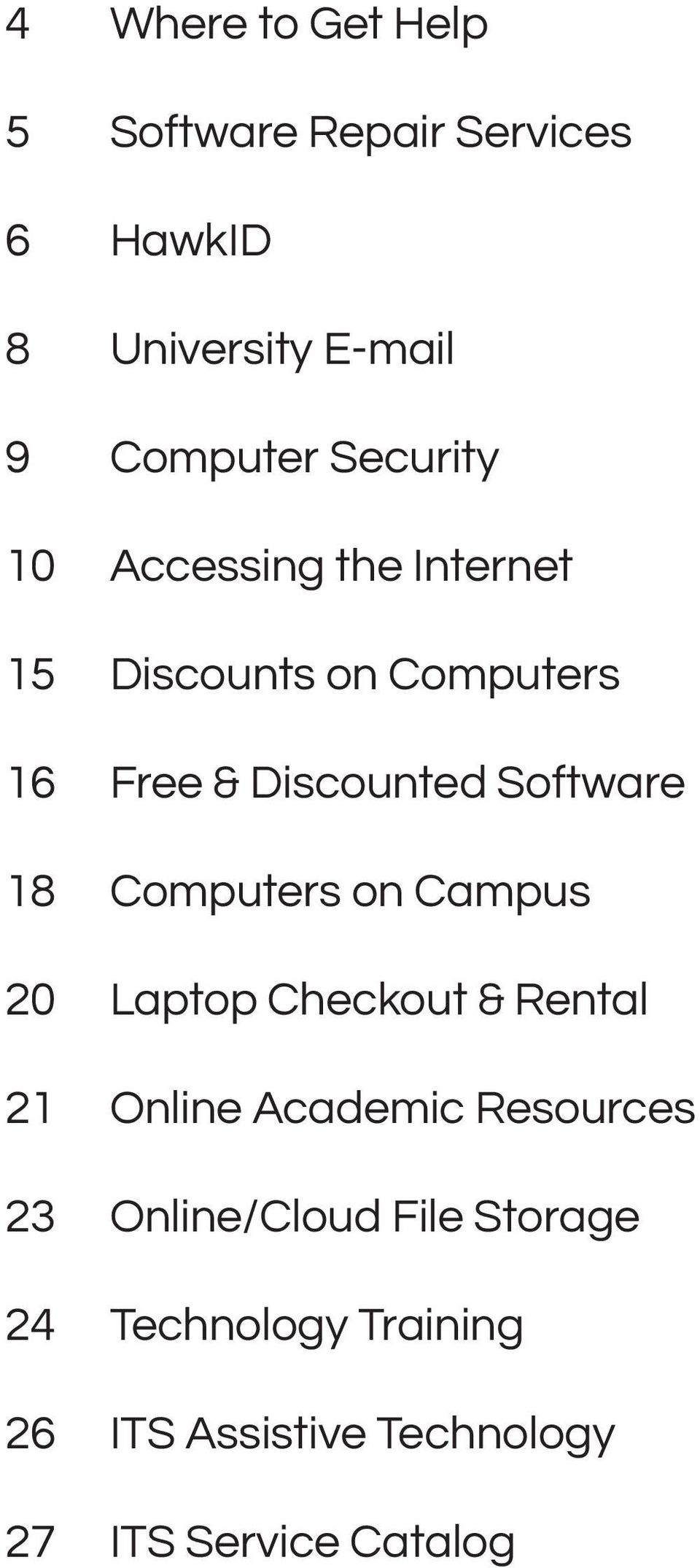 Software 18 Computers on Campus 20 Laptop Checkout & Rental 21 Online Academic Resources